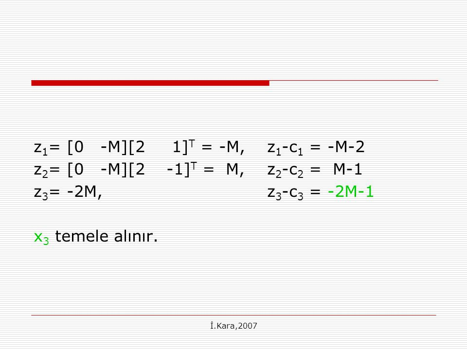 z1= [0 -M][2 1]T = -M, z1-c1 = -M-2 z2= [0 -M][2 -1]T = M, z2-c2 = M-1